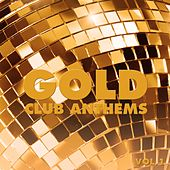 Gold Club Anthems, Vol. 1 - Pure Dance Music by Various Artists