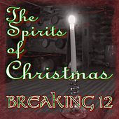 The Spirits of Christmas by Breaking 12