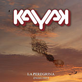 La Peregrina (Single edit) by Kayak