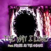 The Way I Love by Zayed Hassan