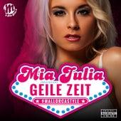 Geile Zeit by Mia Julia