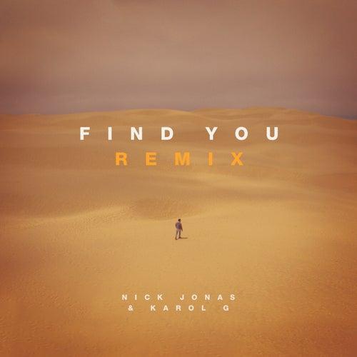 Find You (Remix) by Nick Jonas & Karol G