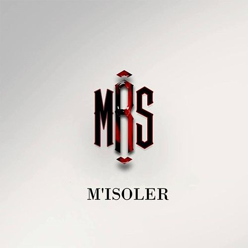 M'isoler by The Mrs.