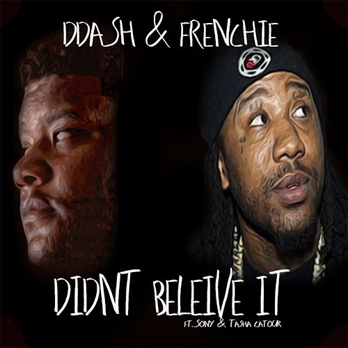 Didn't Believe It (feat. Sony & Tasha Catour) by Frenchie