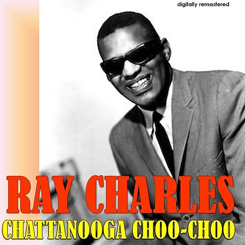Chattanooga Choo-Choo (Digitally Remastered) de Ray Charles