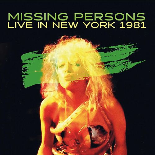 Live in New York 1981 von Missing Persons