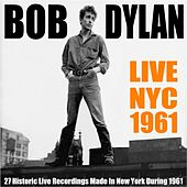 Live NYC 1961 by Bob Dylan