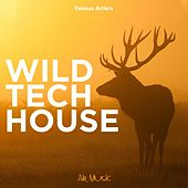 Wild Tech House by Various