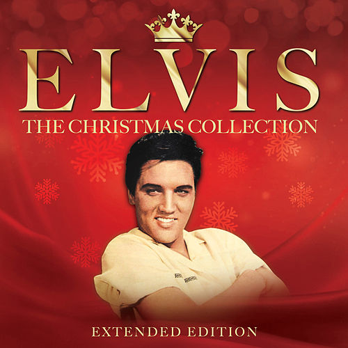 The Christmas Collection (Extended Edition) by Elvis Presley