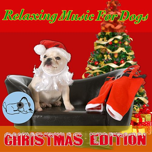 Relaxing Music for Dogs: Christmas Edition by Relaxmydog