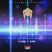 Hands on Your Knees by DJ Lilman