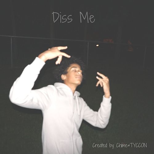 Diss Me by Chime