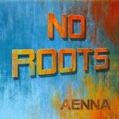 No Roots von Aenna