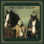 Play & Download Heavy Horses by Jethro Tull | Napster