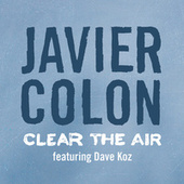 Clear The Air by Javier Colon