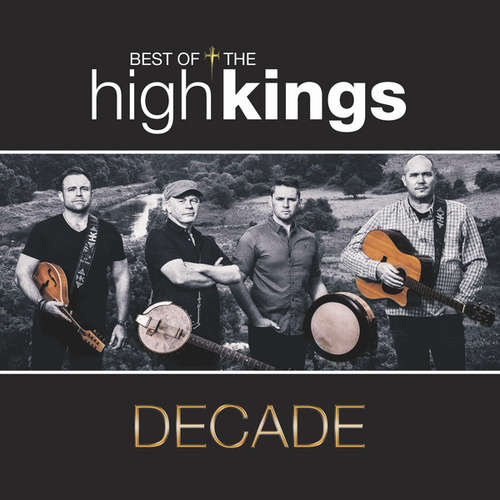 Decade: Best Of The High Kings by The High Kings