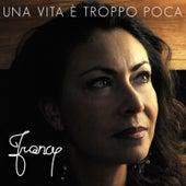 Una vita è troppo poca (feat. Marcello Laquale & Rossana Laquale) de Francy
