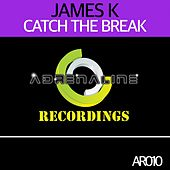 Catch The Break by James K
