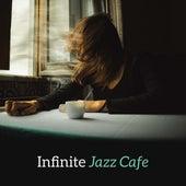 Infinite Jazz Cafe by Luxury Lounge Cafe Allstars