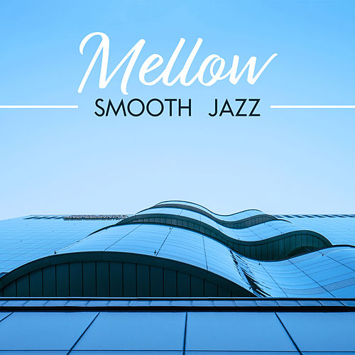 Mellow Smooth Jazz by The Jazz Instrumentals