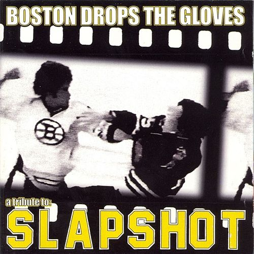 Boston Drops The Glove: Slapshot Tribute... by Various Artists