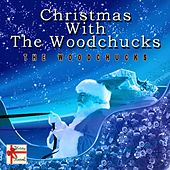 Christmas with the Woodchucks by The Woodchucks