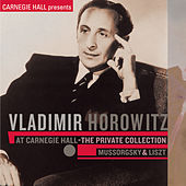 Play & Download Vladimir Horowitz at Carnegie Hall - The Private Collection: Mussorgsky & Liszt by Vladimir Horowitz | Napster