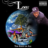 Play & Download The Root Of All by Loot | Napster