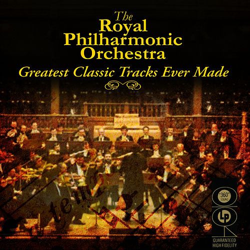 Play & Download Greatest Classic Tracks Ever Made by Royal Philharmonic Orchestra | Napster
