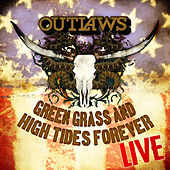 Play & Download Green Grass And High Tides Forever - Live by The Outlaws | Napster