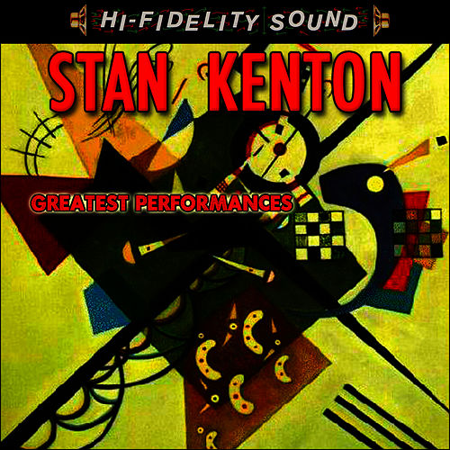 Play & Download Greatest Performances by Stan Kenton | Napster