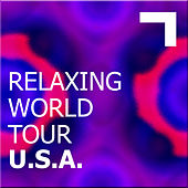 Relaxing World Tour: USA by Various Artists