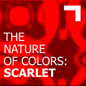The Nature of Colors: Scarlet by Various Artists
