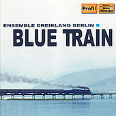 Play & Download Blue Train by Ensemble Dreiklang Berlin | Napster