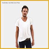 Play & Download Like A Bird, Like A Plane by Charlie Mars | Napster