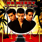 Play & Download Where Do You Go (Re-Recorded / Remastered) by No Mercy | Napster