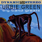 Play & Download Big Band Greats by Urbie Green | Napster
