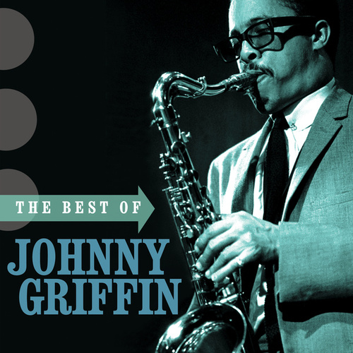 Play & Download The Best Of Johnny Griffin by Johnny Griffin | Napster