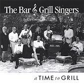 Play & Download A Time to Grill by The Bar and Grill Singers | Napster