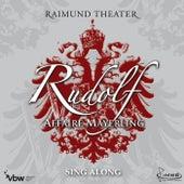 Play & Download Rudolf - Affaire Mayerling / Sing Along by Orchester Der Vereinigten Bühnen Wien | Napster