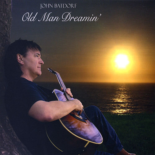 Old Man Dreamin' by John Batdorf