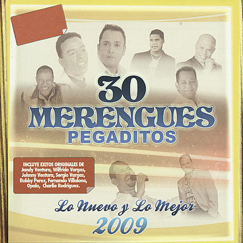 Play & Download 30 Merengues Pegaditos - Lo Nuevo y Lo Mejor 2009 by Various Artists | Napster