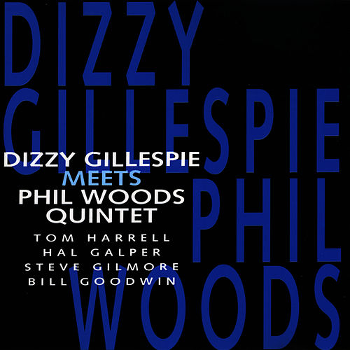 Play & Download Dizzy Gillespie Meets Phil Woods Quintet by Dizzy Gillespie | Napster