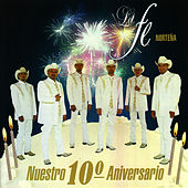 Play & Download Nuestro 10 Aniversario by La Fe Norteña | Napster