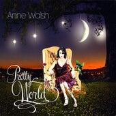 Pretty World by Anne Walsh