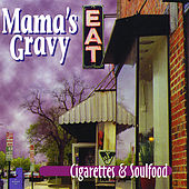 Play & Download Cigarettes & Soulfood by Mama's Gravy | Napster
