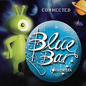 Play & Download Blue Bar Formentera - Connected by Various Artists | Napster