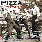 Play & Download BUCKY PIZZARELLI'S PIZZArelli Party by Various Artists | Napster