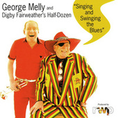 Play & Download Singing and Swinging the Blues by George Melly | Napster