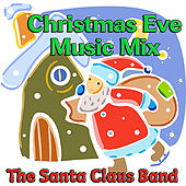 Christmas Eve Music Mix by The Santa Claus Band